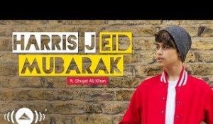 Harris J - Eid Mubarak Ft. Shujat Ali Khan | Official Audio