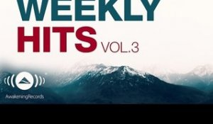 Awakening Weekly Hits 2017 | Vol. 3
