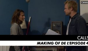 CALLS saison 1 - Making of de l'épisode 4