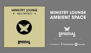 Ministry Lounge - Ambient Space - ChillOut Music