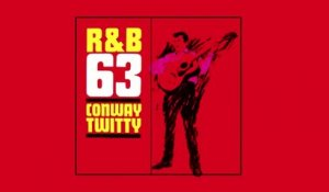 Conway Twitty - Rhythm & Blues  63 - Vintage Music Songs