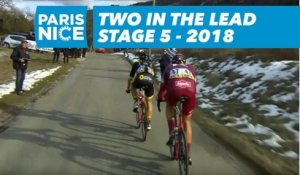 Two in the lead - Étape 5 / Stage 5 - Paris-Nice 2018