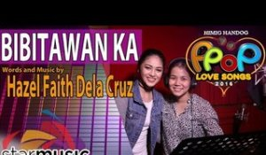 Bibitawan Ka - Hazel Faith Dela Cruz (Composer Interview)