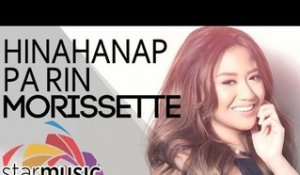 Morissette - Hinahanap Pa Rin (Official Lyric Video)