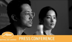 BURNING  - CANNES 2018 - PRESS CONFERENCE- EV