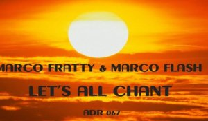 MARCO FRATTY & MARCO FLASH - Let's all chant - 2018 Remix