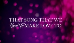 Carrie Underwood - That Song That We Used To Make Love To