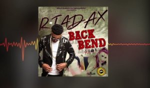 R-Tadax - Bend Back (Official Audio)