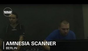 Amnesia Scanner | Boiler Room Berlin x Scopes