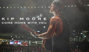 Kip Moore - Come Home With You