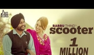 Scooter | ( Full HD)  | Babbu Thind |  New Punjabi Songs 2016 | Latest Punjabi Songs 2016