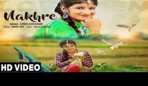 Nakhre| ( Full HD)  | Loveleen Kaur |  New Punjabi Songs 2016 | Latest Punjabi Songs 2016