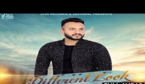 Different Look | ( Full HD)  | K Kay| New Punjabi Songs 2017 | Latest Punjabi Songs 2017