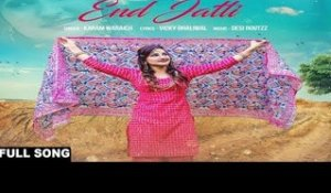 End Jatti ( Full HD) | Karam Waraich  | New Punjabi Songs 2017 | Latest Punjabi Songs 2017