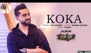 Koka( Full HD) | Jazz Sandhu |New Punjabi Songs 2017 | Latest Punjabi Songs 2017