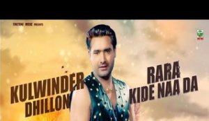 Kulwinder Dhillon | Rara Khide Naa Da | (Full Audio Song) | Latest Punjabi Songs 2017 | Finetone