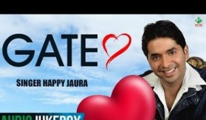 Happy Jaura | Gate | (Full Album) | ( Audio Jukebox) | Latest Punjabi Songs 2018 | Finetone