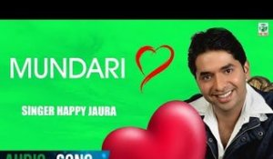 Mundari | Happy Jaura | (Audio Song) | Latest Punjabi Songs 2018 | Finetone