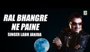 Ral Bhangre Ne Paine | Labh Janjua | (Full Audio Song) | Old Hit Punjabi Songs | Finetone