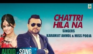 Chhatri Hila Na | Karamjit Anmol & Miss Pooja | Full Audio Song | 2018 | Finetone
