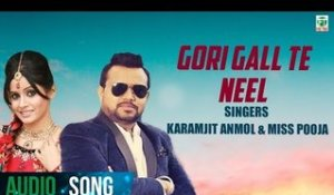 Gori Gall Te Neel | Karamjit Anmol & Miss Pooja | Full Audio Song | 2018 | Finetone