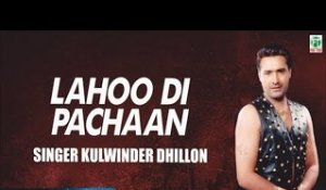 Lahoo Di Pachaan | Kulwinder Dhillon | Full Audio Song | Superhit Punjabi Songs | Finetone