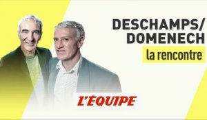 Deschamps-Domenech, la rencontre (2e partie) - Foot - EDE