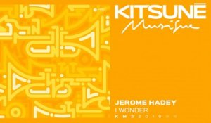 Jerome Hadey Ft. Qendresa - I Wonder | Kitsuné Musique