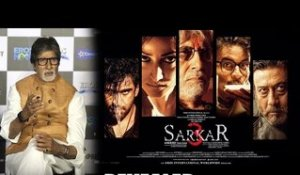 Amitabh Bachchan REVEALS why he signed Sarkar 3
