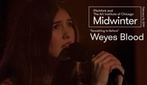 "Weyes Blood | ""Something to Believe"" 