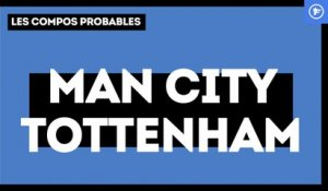 Manchester City - Tottenham : les compositions probables