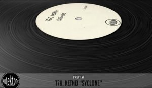 T78, Ketno - Syclone (Original Mix) - Official Preview (Taken from Tektones #4)