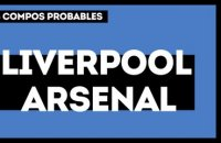 Liverpool - Arsenal :  les compos probables