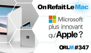 ORLM-347 : Microsoft plus innovant qu'Apple ?
