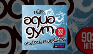 E4F - Ultra Aqua Gym 90s Hits Workout Compilation - Fitness & Music 2019