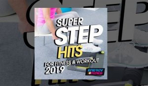 E4F - Super Step Hits For Fitness & Workout 2019 - Fitness & Music 2019