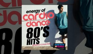 E4F - Energy Of Cardio Dance 80s Hits Workout Collection - Fitness & Music 2019