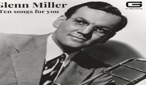 Glenn Miller - Ten songs for you