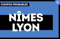 Nîmes-OL : les compositions probables