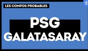 PSG-Galatasaray : les compos probables