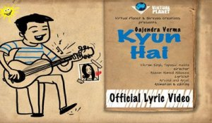 Gajendra Verma | Kyun Hai | Vikram Singh | Full Music Video
