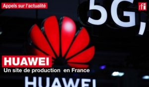 Huawei : un site de production  en France