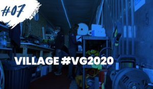 #07 Village VG2020 - Minute du jour