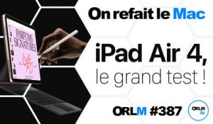 iPad Air 4, le grand test ! | ORLM-387