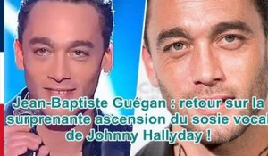 Jean-Baptiste Guégan : retour sur la surprenante ascension du sosie vocal de Johnny Hallyday !