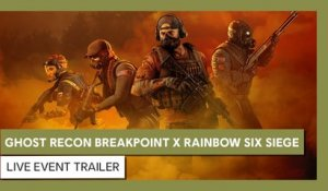 Ghost Recon Breakpoint X Rainbow Six Siege: Live Event trailer