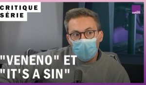 "Séries : ""Veneno"" et ""It's a sin"""