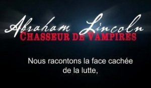 Abraham Lincoln : Chasseur de Vampires - Making Of Vie Secrète  [VOST|HD]