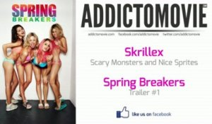 Spring Breakers - Trailer #1 Music #2 (Skrillex - Scary Monsters And Nice Sprites)