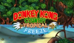 Donkey Kong Country : Tropical Freeze (WIIU) - Trailer 02 - E3 2013